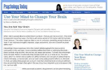 http://www.psychologytoday.com/blog/use-your-mind-change-your-brain/201106/you-are-not-your-brain