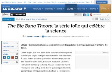 http://www.lefigaro.fr/culture/2011/09/30/03004-20110930ARTFIG00991--the-big-bang-theory-la-serie-folle-qui-celebre-la-science.php