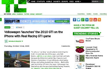 http://techcrunch.com/2009/10/22/volkswagen-%e2%80%98launches%e2%80%99-the-2010-gti-on-the-iphone-with-real-racing-gti-game/