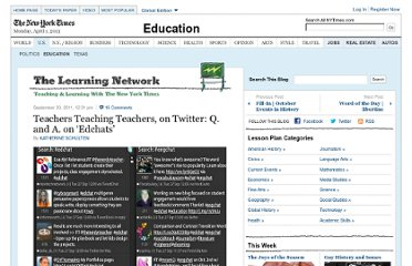 http://learning.blogs.nytimes.com/2011/09/30/teachers-teaching-teachers-on-twitter-q-and-a-on-edchats/
