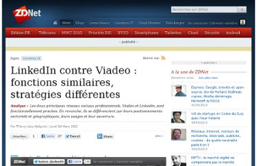 http://www.zdnet.fr/actualites/linkedin-contre-viadeo-fonctions-similaires-strategies-differentes-39759007.htm#xtor=RSS-1