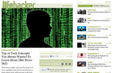 http://lifehacker.com/5845665/top-10-tech-concepts-you-always-wanted-to-learn-about-but-never-did
