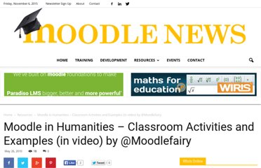 http://www.moodlenews.com/2010/moodle-in-humanities-classroom-activities-and-examples-in-video-by-moodlefairy/