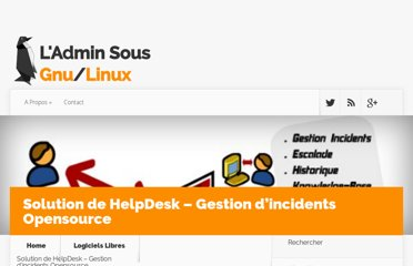 http://blog.admin-linux.org/logiciels-libres/solution-de-helpdesk-gestion-incident-opensource