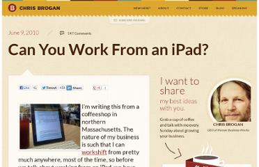 http://www.chrisbrogan.com/can-you-work-from-an-ipad/