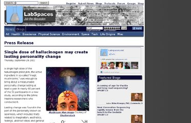 http://www.labspaces.net/113830/Single_dose_of_hallucinogen_may_create_lasting_personality_change