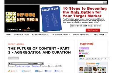 http://definingnewmedia.com/content-marketing/the-future-of-content-part-2-aggregation-and-curation/
