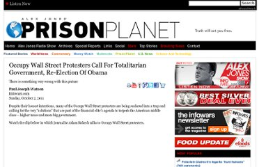 http://www.prisonplanet.com/occupy-wall-street-protesters-call-for-totalitarian-government-re-election-of-obama.html
