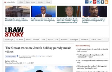 http://www.rawstory.com/rs/2011/09/29/the-5-most-awesome-jewish-holiday-parody-music-videos/