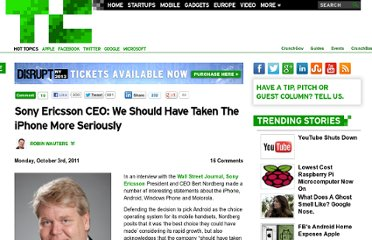 http://techcrunch.com/2011/10/03/sony-ericsson-ceo-we-should-have-taken-the-iphone-more-seriously/