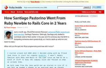 http://www.rubyinside.com/how-santiago-pastorino-went-from-ruby-newbie-to-rails-core-in-2-years-3865.html