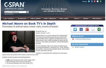 http://www.c-span.org/Events/Michael-Moore-on-Book-TVs-In-Depth/10737424402/