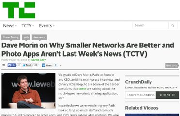 http://techcrunch.com/2010/11/15/dave-morin-on-why-smaller-networks-are-better-and-photo-apps-arent-last-weeks-news-tctv/