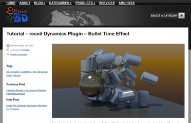 http://www.ethereal3d.com/2011/05/tutorial-recoil-dynamics-plugin-bullet-time-effect/