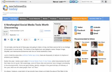 http://socialmediatoday.com/jasonbaer/250015/6-newfangled-social-media-tools-worth-discovering