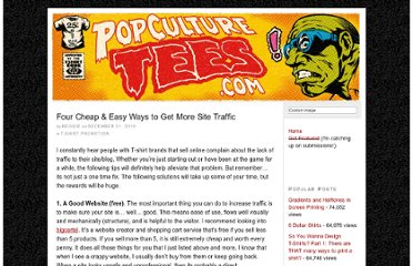 http://popculturetees.com/2010/12/21/four-cheap-easy-ways-to-get-more-site-traffic/