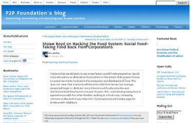 http://blog.p2pfoundation.net/stowe-boyd-on-hacking-the-food-system-social-food-taking-food-back-from-corporations/2011/10/04