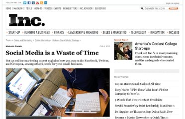 http://www.inc.com/articles/201110/social-media-is-a-waste-of-time.html