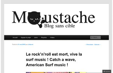 http://moustach.wordpress.com/2010/05/31/le-rock%e2%80%99n%e2%80%99roll-est-mort-vive-la-surf-music-catch-a-wave-american-surf-music/