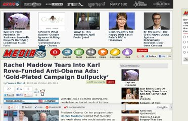 http://www.mediaite.com/tv/rachel-maddow-tears-into-karl-rove-funded-anti-obama-ads-gold-plated-campaign-bullpucky/