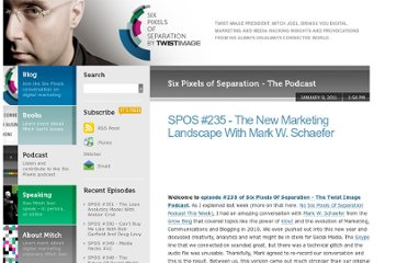 http://www.twistimage.com/podcast/archives/spos-235---the-new-marketing-landscape-with-mark-w-schaefer/