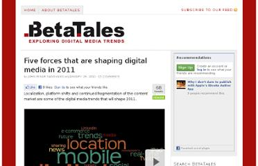 http://www.betatales.com/2011/01/29/five-forces-that-are-shaping-digital-media-in-2011/