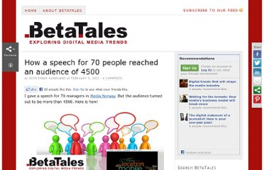http://www.betatales.com/2011/02/05/how-a-speech-for-70-people-reached-an-audience-of-4500/