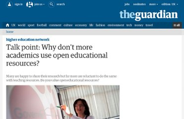 http://www.guardian.co.uk/higher-education-network/blog/2011/oct/05/open-educational-resources-academics