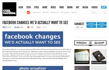 http://coolmaterial.com/roundup/facebook-changes-wed-actually-want-to-see/