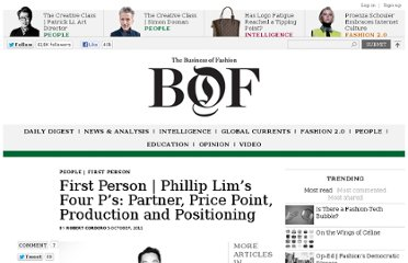 http://www.businessoffashion.com/2011/10/first-person-phillip-lims-four-ps-partner-price-point-production-and-positioning.html