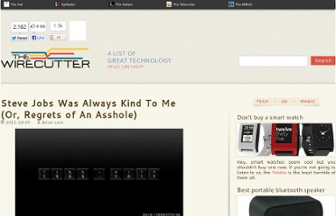 http://thewirecutter.com/2011/10/steve-jobs-was-always-kind-to-me-or-regrets-of-an-asshole/