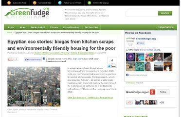 http://www.greenfudge.org/2010/01/06/egyptian-eco-stories-biogas-from-kitchen-scraps-and-environmentally-friendly-housing-for-the-poor/
