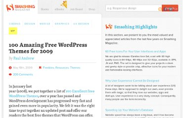 http://wp.smashingmagazine.com/2009/05/18/100-amazing-free-wordpress-themes-for-2009/
