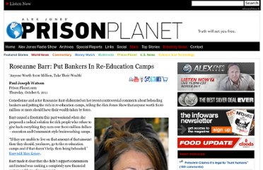 http://www.prisonplanet.com/roseanne-barr-put-bankers-in-re-education-camps.html