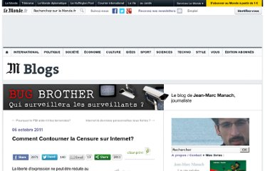 http://bugbrother.blog.lemonde.fr/2011/10/06/comment-contourner-la-censure-sur-internet-2/