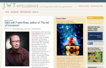 http://www.jwtintelligence.com/2011/03/qa-frank-rose-author-the-art-immersion/
