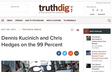 http://www.truthdig.com/avbooth/item/dennis_kucinich_and_chris_hedges_on_the_99_percent_20111006/