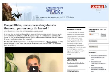 http://blogs.lexpress.fr/entrepreneurs-grand-angle/2011/02/22/danyel-blain-une-success-story-dans-la-finance%e2%80%a6-par-hasard/