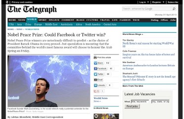 http://www.telegraph.co.uk/news/worldnews/8812521/Nobel-Peace-Prize-Could-Facebook-or-Twitter-win.html