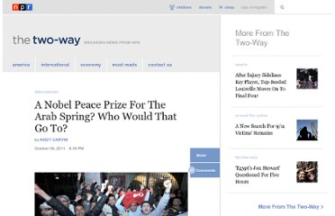 http://www.npr.org/blogs/thetwo-way/2011/10/06/141138381/a-nobel-peace-prize-for-the-arab-spring-who-would-that-go-to