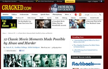 http://www.cracked.com/article_19099_12-classic-movie-moments-made-possible-by-abuse-murder_p3.html