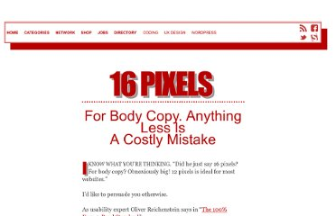 http://www.smashingmagazine.com/2011/10/07/16-pixels-body-copy-anything-less-costly-mistake/