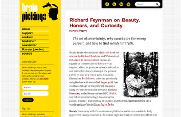 http://www.brainpickings.org/index.php/2011/10/07/richard-feynman-on-beauty-honors-and-curiosity/