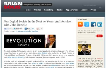 http://www.briansolis.com/2011/10/our-digital-society-in-the-next-30-years-an-interview-with-john-battelle/