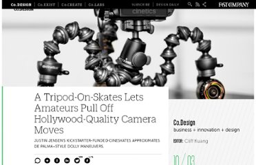 http://www.fastcodesign.com/1665118/a-tripod-on-skates-lets-amateurs-pull-off-hollywood-quality-camera-moves