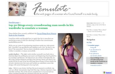 http://sites.google.com/site/femulate/Home/top-30-things-every-crossdressing-man-needs-in-his-wardrobe-to-emulate-a-woman