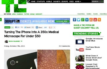 http://techcrunch.com/2011/10/07/turning-the-iphone-into-a-350x-medical-microscope-for-under-50/