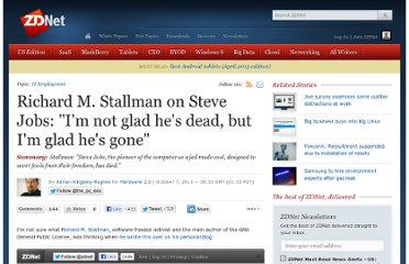 http://www.zdnet.com/blog/hardware/richard-m-stallman-on-steve-jobs-im-not-glad-hes-dead-but-im-glad-hes-gone/15275