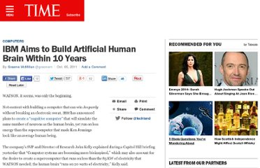 http://techland.time.com/2011/10/05/ibm-aims-to-build-artificial-human-brain-within-10-years/