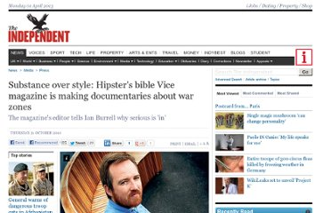 http://www.independent.co.uk/news/media/press/substance-over-style-hipsters-bible-vice-magazine-is-making-documentaries-about-war-zones-2112119.html